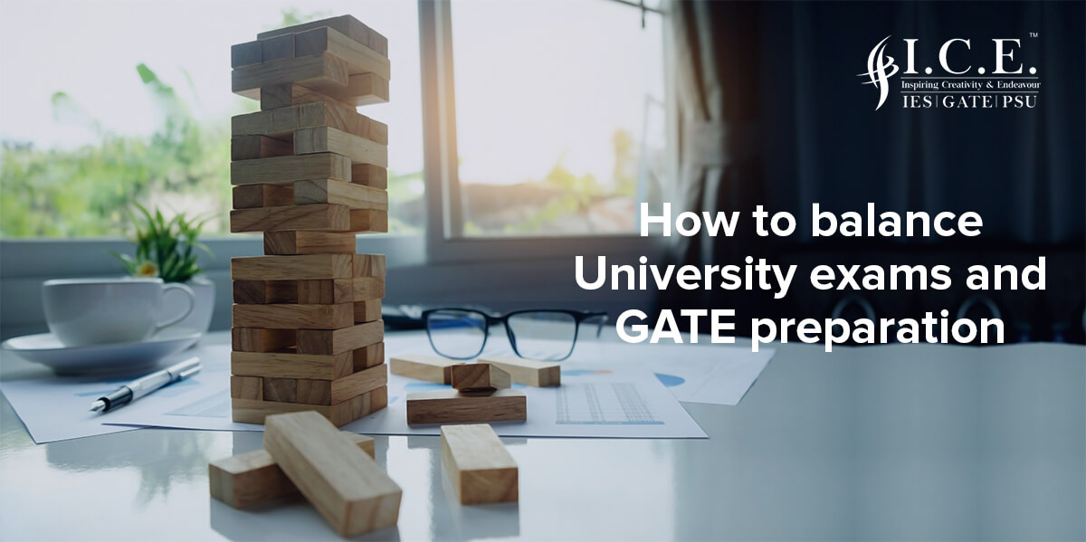 How to balance University exams and GATE preparation